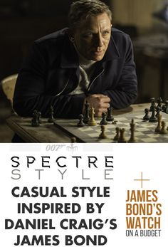 Spectre Style: Casual Style Inspired by Daniel Craig's James Bond + James Bond's Watch on a Budget