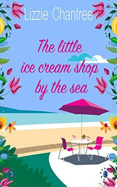 The little ice cream shop by the sea: Escape to the seaside with this uplifting and utterly irresistible, feel-good r... English Romance, Marriage Humor, Beach Reading, Page Turner, Finding Love, Real Friends, True Crime, Romance Novels, Writing A Book