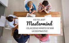Co to jest Mastermind i dlaczego warto w nim uczestniczyć #mastermind #business