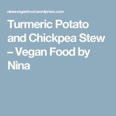 Turmeric Potato and Chickpea Stew – Vegan Food by Nina