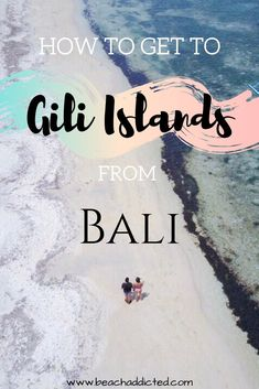 Bali to Gili Islands: How to easily get to Gilis with Extra Gili Air Guide Lanai Island, Love Island, Island Beach, Gili Islands Bali, Travel Destinations, Travel Tips, Travel Guides, Honey Moon, Best Island Vacation