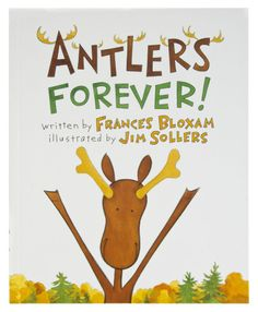 ''Antlers Forever!'' Book For Kids by Frances Bloxam and Jim Sollers | Bass Pro Shops #outdoorkids #childrensbook