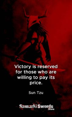 Victory is reserved for those who are willing to pay its price - Sun Tzu Art Of War Quotes, Bad Quotes, Wise Quotes, Words Quotes, Inspirational Quotes, Sayings, Sun Tzu, Karate, Samurai Quotes
