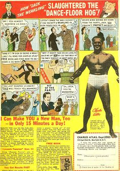 """Charles Atlas (aka Angelo Siciliano) was a pre-steroid era marketer who sold millions of his course through mail order ads such as these. The """"World's Most Perfectly Developed Man"""" titles he won are rumored to have been backed by Bernard McFadden, another physical culture marketer who was allegedly affiliated with Angelo. If true, the result would be a title not actually earned."""