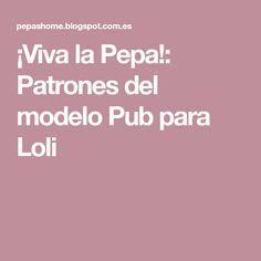 ¡Viva la Pepa!: Patrones del modelo Pub para Loli