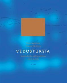 Title: Vedostuksia | Author: Tiina Nyrhinen, Hannu Väisänen | Designer: Päivi Puustinen Desktop Screenshot, Cover, Blue