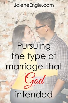 Pursuing the Type of Marriage that God Intended