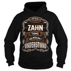 Awesome Tee ZAHN,ZAHNYear, ZAHNBirthday, ZAHNHoodie, ZAHNName, ZAHNHoodies T shirts #tee #tshirt #named tshirt #hobbie tshirts #zahn