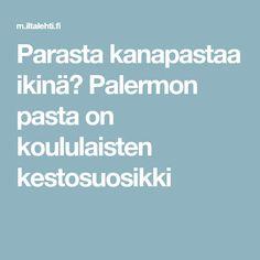 Palermon pasta on koululaisten kestosuosikki Food, Essen, Meals, Yemek, Eten