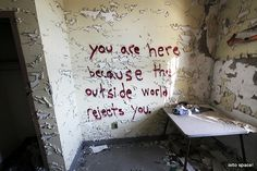Message scrawled on a wall in an abandoned asylum. Very depressing place. Mental Asylum, Insane Asylum, Abandoned Asylums, Abandoned Places, Haunted Places, Melencolia I, Creepy, Scary, Aesthetic Grunge