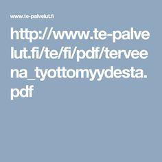 http://www.te-palvelut.fi/te/fi/pdf/terveena_tyottomyydesta.pdf