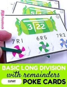 Basic Long Division with Remainders Poke Cards - Students don't need candy if they have poke cards! Students poke the right answer, turn the card around or show a friend, and check to see if their answer has a circle around it or not. With these cards, students practice the beginning steps of long division with remainders. I have my students try to do these mentally.