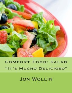 "Comfort Food: Salad: ""It's Mucho Delicioso"""