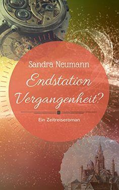 Endstation Vergangenheit? (Einsatzort Vergangenheit 3) von Sandra Neumann, http://www.amazon.de/dp/B00INWRVK4/ref=cm_sw_r_pi_dp_97B9vb0QR8XP5
