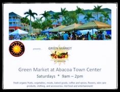 Abacoa Green Market (in front of the amphitheater) every Saturday from 9am-2pm.