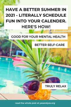 If you want to have a fun summer, practice self-care, and recover from the last 14 months, these tips will help!