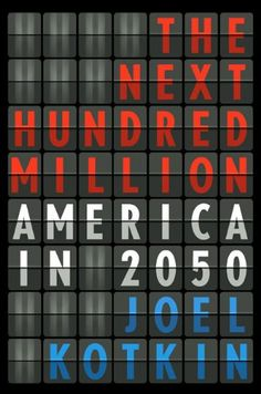 The Next Hundred Million: America in 2050 by Joel Kotkin https://www.amazon.com/dp/1594202443/ref=cm_sw_r_pi_dp_x_n8Gjyb8F30V89