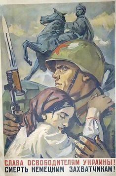 "Soviet poster WW II""Glory to liberators of the Ukraine! Death to German occupants! Ww2 Propaganda Posters, Communist Propaganda, Soviet Art, Soviet Union, Socialist Realism, Political Art, Military Art, Women In History, Vintage Posters"