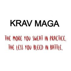Krav Maga - The more you sweat in practice, the less you bleed in battle! Mada…