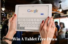 Win an amazing tablet.