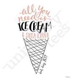 All you need is ice cream & Sigma Kappa I made by University Tees I apparel designs | custom greek apparel | sorority tshirts | sorority shirt designs I Bid Day designs