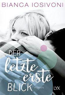 Merlins Bücherkiste: [Rezension] Der letzte erste Blick - Bianca Iosivoni #Buchtipp @BasteiLuebbe
