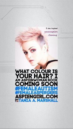 Many AspienWomen love coloring their hair. What is your colour right now? I Am Aspienwoman Book, coming Soon! www.aspiengirl.com