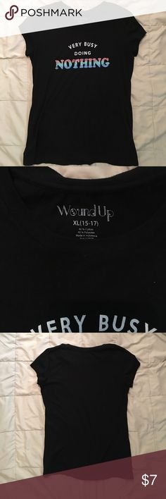 Wound -Up Juniors XL Very Busy Doing Nothing Wound -Up Juniors XL Very Busy Doing Nothing - cute shirt I just like my shirts a little longer. Only worn and washed once. It's ready to be loved and worn by you !! Wound Up  Tops Tees - Short Sleeve