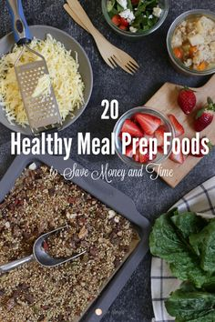 20 Healthy Meal Prep Foods to Save Money and Time