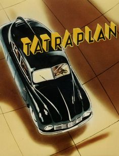 "CARS Advertising - ""Tatra"", Tatraplan, (1948) - Status symbol, pride and sense of freedom, Illustration by Frantisěk Y.Kardaus (b. 1908 - d. 1986, Czech), Painter, Graphic and Industrial Designer. ~ [Czechoslovakian Car], (Original Vintage Advertising Illustration Car Poster)."