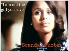 """""""I am not the girl you save"""" 1 of 28 #ScandalQuotes from #Scandal Episode 308 #MLTV"""