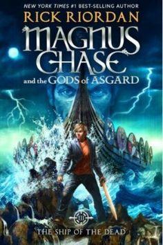 Magnus Chase et les dieux d'Asgard, tome 3 : The Ship of the Dead - Rick Riordan
