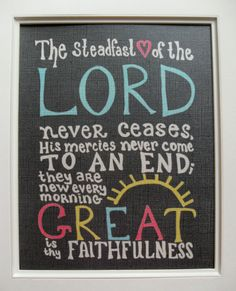 """Lamentations 3:22–24  I love this hymn, """"Great Is Thy Faithfulness""""."""