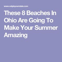 These 8 Beaches In Ohio Are Going To Make Your Summer Amazing