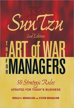 In today's competitive business world, you must capture the high ground and defend it against your rivals. The secret lies in mastering the strategic arts taught by the ancient Chinese military theorist Sun Tzu. Gerald A. Michaelson's book breaks down Sun Tzu's lessons to help you move from manager to leader and vanquish competition. This updated edition offers new examples drawn from companies ranging from Amazon to Toyota to Google, putting Sun Tzu at your side for today's business challenges.