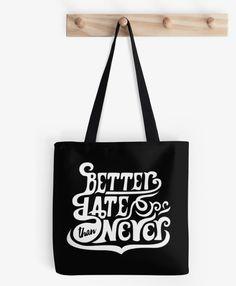 'Better Late than never - white version' Tote Bag by G.D Hong Never, Classic T Shirts, Reusable Tote Bags, Illustration, Stuff To Buy, Products, Illustrations, Beauty Products