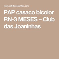 PAP casaco bicolor RN-3 MESES – Club das Joaninhas