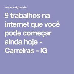 9 trabalhos na internet que você pode começar ainda hoje - Carreiras - iG