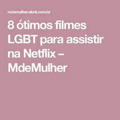8 ótimos filmes LGBT para assistir na Netflix – MdeMulher