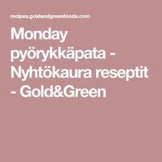 Monday pyörykkäpata - Nyhtökaura reseptit - Gold&Green