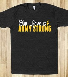 for Joseph. no matter how long I'm gone or where I'm deployed, our love will always be army strong