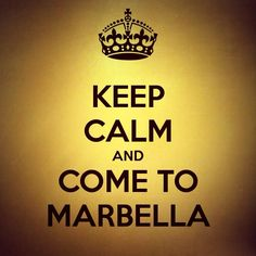Keep Calm and Come to Marbella