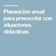 Planeacion anual para preescolar con situaciones didacticas
