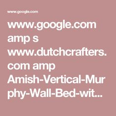 www.google.com amp s www.dutchcrafters.com amp Amish-Vertical-Murphy-Wall-Bed-with-Desk p 44900