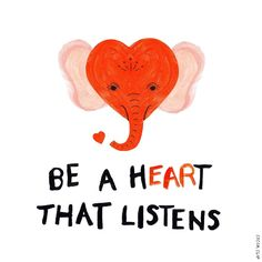 Made this pic as a reminder to myself to try and listen more and talk less – such a difficult art to master! Little Elephant, Elephant Love, Elephant Art, Talk Less Quotes, Elephant Quotes, Elephant World, Elephants Never Forget, Good Listener, My Point Of View