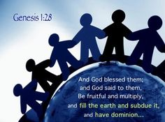 God created a corporate man not only to express Him but also to represent Him by having dominion over all things. God's intention in giving man dominion is to subdue God's enemy, Satan, who rebelled against God—Genesis 1:26, 28.  Genesis 1:28   And God blessed them; and God said to them, Be fruitful and multiply, and fill the earth and subdue it, and have dominion…