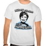Election 2016 Hillary Clinton is my homegirl T Shirt
