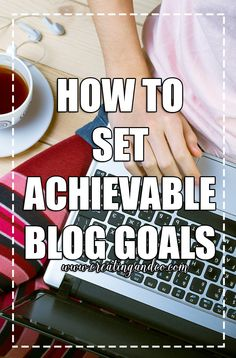 This post is all about how to set achievable blog goals and really illustrates what that means and gives you a FREE worksheet to plan your goals yourself!