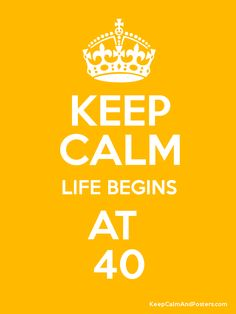 40 is the new 30!