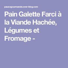 Pain Galette Farci à la Viande Hachée, Légumes et Fromage -